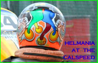 Helmania at the LAKC CalSpeed Fontana!