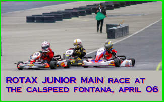 Rotax Junior Photos Heat and Main Race LAKC CalSpeed Fontana, California